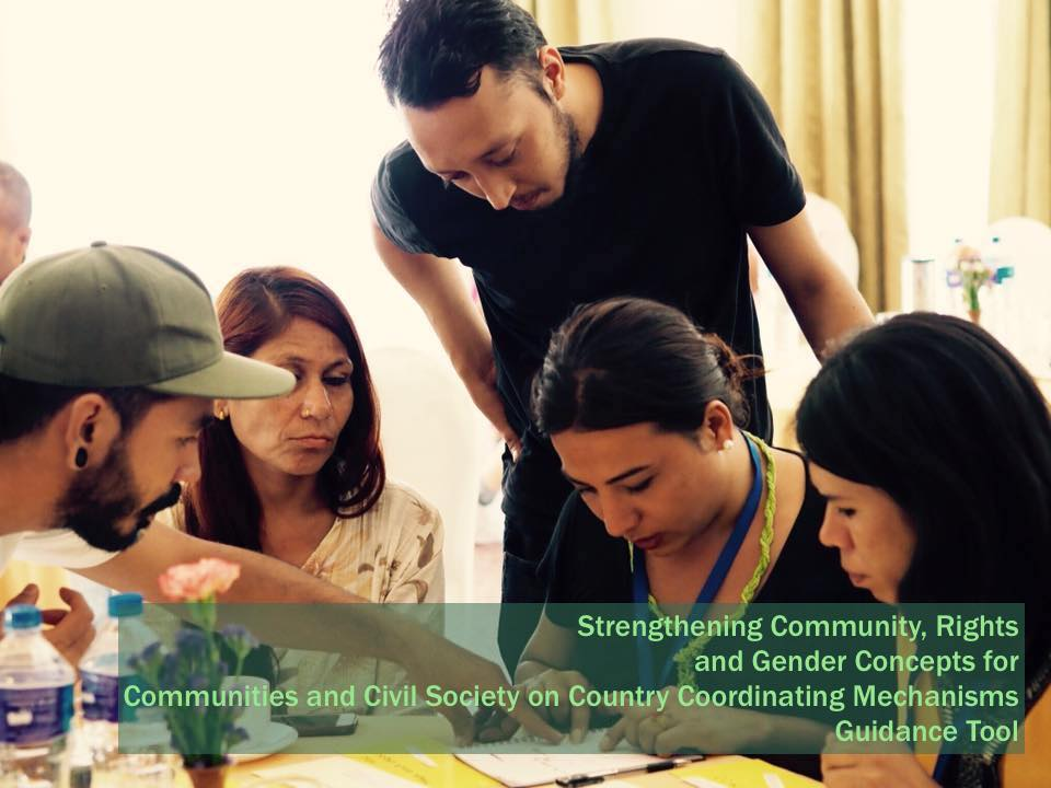 New Guidance Tool on Strengthening Community, Rights, and Gender Concepts for Communities and Civil Society on Country Coordinating Mechanisms