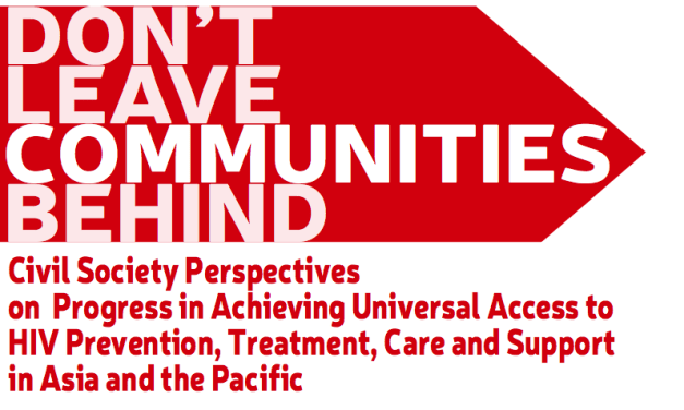 Don't Leave Communities Behind: Progress in Achieving Universal Access to HIV Prevention, Treatment, Care & Support